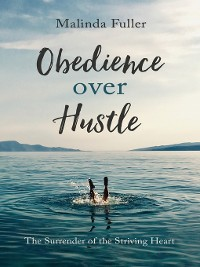 Cover Obedience Over Hustle