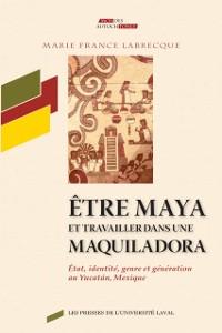 Cover Etre maya et travailler dans une maquiladora