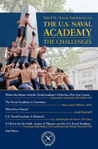 Cover U.S. Naval Institute on the Naval Academy: The Challenges