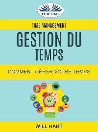 Cover Time Management: Gestion du temps : Comment gérer votre temps