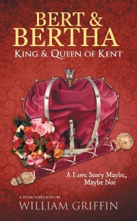 Cover Bert & Bertha, King & Queen of Kent