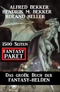 Cover Das große Buch der Fantasy-Helden: Fantasy Paket 1500 Seiten
