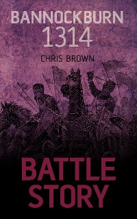 Cover Battle Story: Bannockburn 1314