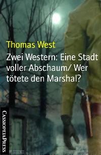 Cover Zwei Western: Eine Stadt voller Abschaum/ Wer tötete den Marshal?