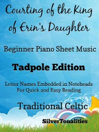 Cover The Courting of the King of Erin's Daughter Beginner Piano Sheet Music Tadpole Edition