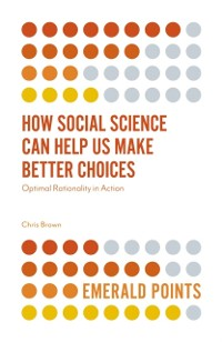 Cover How Social Science Can Help Us Make Better Choices