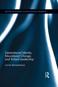 Cover Generational Identity, Educational Change, and School Leadership