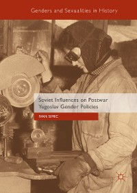 Cover Soviet Influences on Postwar Yugoslav Gender Policies