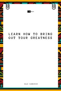 Cover Learn How to Bring Out Your Inner Greatness