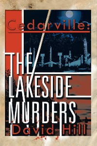 Cover Cedarville: the Lakeside Murders