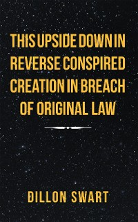 Cover This Upside Down in Reverse Conspired Creation in Breach of Original Law