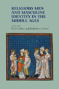 Cover Religious Men and Masculine Identity in the Middle Ages