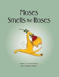 Cover Moses Smells the Roses