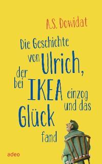 Cover Die Geschichte von Ulrich, der bei Ikea einzog und das Glück fand
