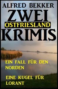 Cover Zwei Ostfriesland Krimis: Ein Fall für den Norden/Eine Kugel für Lorant