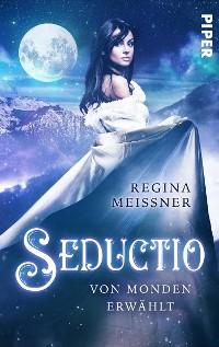 Cover Seductio - Von Monden erwählt