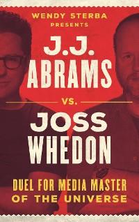Cover J.J. Abrams vs. Joss Whedon