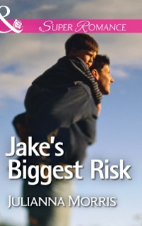Cover Jake's Biggest Risk (Mills & Boon Superromance) (Those Hollister Boys, Book 3)