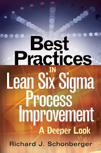Cover Best Practices in Lean Six Sigma Process Improvement
