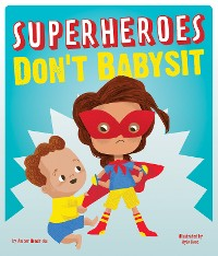 Cover Superheroes Don't Babysit