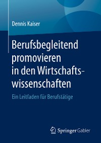 Cover Berufsbegleitend promovieren in den Wirtschaftswissenschaften