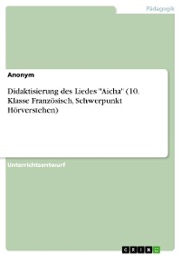 """Cover Didaktisierung des Liedes """"Aicha"""" (10. Klasse Französisch, Schwerpunkt Hörverstehen)"""
