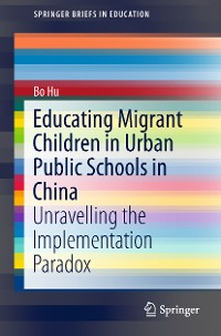 Cover Educating Migrant Children in Urban Public Schools in China