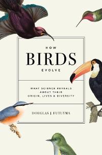 Cover How Birds Evolve
