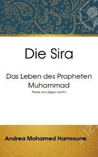 Cover Die Sira: Das Leben des Propheten Muhammad