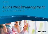 Cover Agiles Projektmanagement - Agilität und Scrum im klassischen Projektumfeld