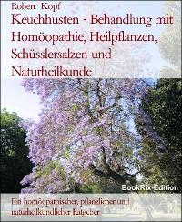 Cover Keuchhusten - Behandlung mit Homöopathie, Heilpflanzen, Schüsslersalzen und Naturheilkunde