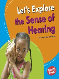 Cover Let's Explore the Sense of Hearing