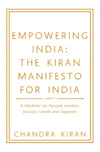 Cover Empowering India:  the Kiran Manifesto for India