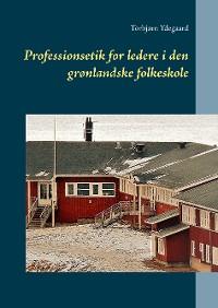 Cover Professionsetik for ledere i den grønlandske folkeskole