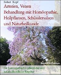 Cover Arterien, Venen        Behandlung mit Homöopathie, Heilpflanzen, Schüsslersalzen und Naturheilkunde