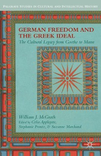 Cover German Freedom and the Greek Ideal
