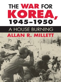 Cover The War for Korea, 1945-1950