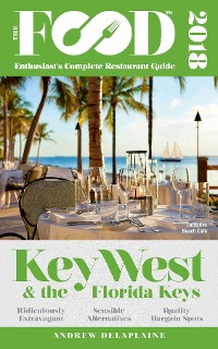 Cover KEY WEST & THE FLORIDA KEYS - 2018 - The Food Enthusiast's Complete Restaurant Guide