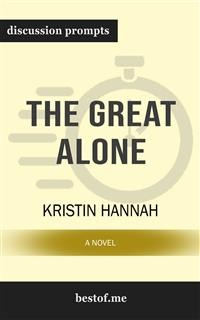 Cover The Great Alone: A Novel: Discussion Prompts