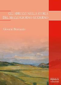Cover Gli Abruzzi nella storia del Mezzogiorno moderno