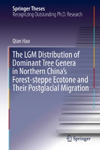 Cover The LGM Distribution of Dominant Tree Genera in Northern China's Forest-steppe Ecotone and Their Postglacial Migration