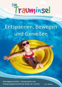 Cover Die Trauminsel - Entspannen, Bewegen und Genießen