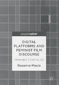 Cover Digital Platforms and Feminist Film Discourse