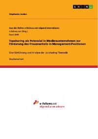 Cover Topsharing als Potenzial in Medienunternehmen zur Förderung des Frauenanteils in Management-Positionen