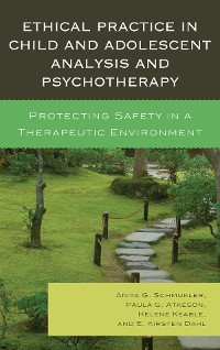 Cover Ethical Practice in Child and Adolescent Analysis and Psychotherapy