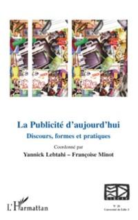 Cover La publicite d'aujourd'hui - discours, formes et pratiques