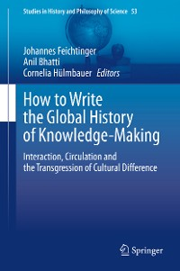 Cover How to Write the Global History of Knowledge-Making