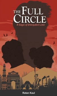 Cover THE FULL CIRCLE : A SAGA OF UNREQUITED LOVE