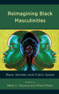 Cover Reimagining Black Masculinities