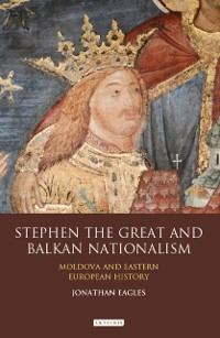 Cover Stephen the Great and Balkan Nationalism